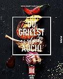 Du grillst es doch auch!: Das BILD-Grillbuch