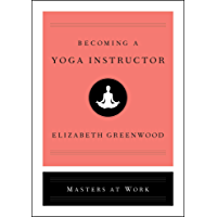 Becoming a Yoga Instructor (Masters at Work) (English Edition)
