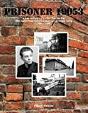 Prisoner 19053: A True Story of a Fourteen Year Old Boy Who Spent Three Years in a Nazi 1st edition by Matzner, Robert (2009) Paperback