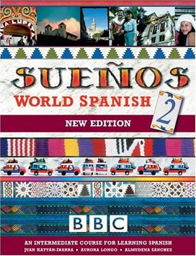SUENOS WORLD SPANISH 2 INTERMEDIATE COURSE BOOK (NEW EDITION: Intermediate Course Book pt. 2