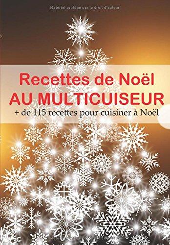 Recettes de Noël au Multicuiseur par Gwenn Tolentin