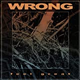 Songtexte von Wrong - Feel Great
