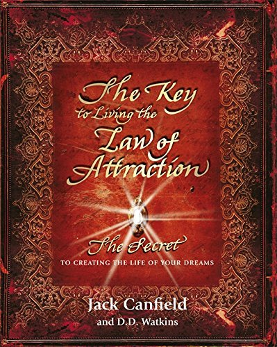 The Key to Living the Law of Attraction: The Secret To Creating the Life of Your Dreams by Jack Canfield (2014-03-06)