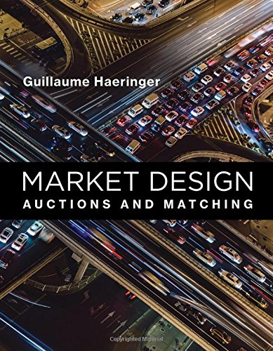 Market Design: Auctions and Matching par Guillaume Haeringer