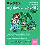 Mon cahier Cocooning avec les plantes