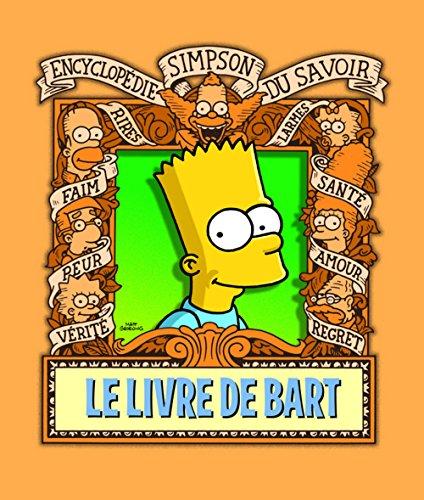 Le Livre de Bart. Encyclopédie Simpson du savoir par Matt Groening