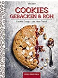 Cookies gebacken & roh: Cookie Dough - der neue Trend!