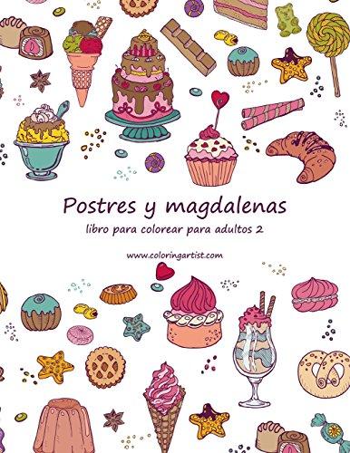 Postres y magdalenas libro para colorear para adultos 2: Volume 2 por Nick Snels
