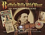 Buffalo Bill's Wild West: An American Legend- Featuring the Michael Del Castello Collection of the American West 1st edition by R.L. Wilson, Greg Martin (1998) Hardcover