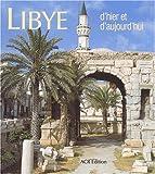 Libye d'hier et d'aujourd'hui