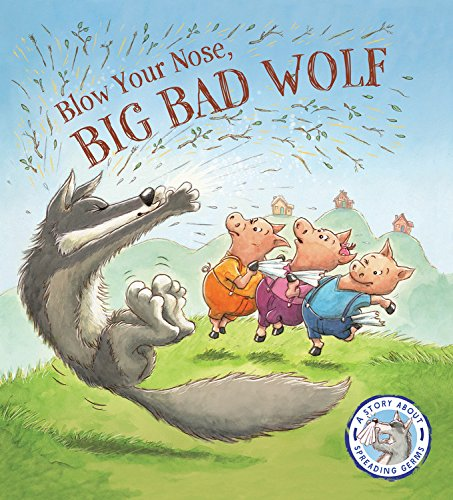 Fairytales Gone Wrong: Blow Your Nose, Big Bad Wolf!: A Story about Spreading Germs por Steve Smallman