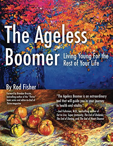 the-ageless-boomer-living-young-for-the-rest-of-your-life-english-edition