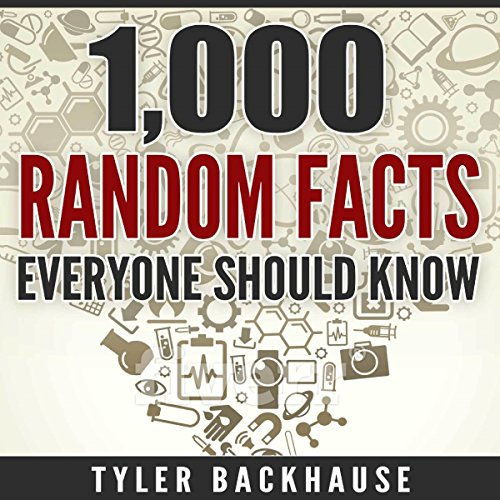 1,000 Random Facts Everyone Should Know: A Collection of Random Facts Useful for the Bar Trivia Night, Get-Together or as Conversation Starter