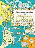 L'atlas du monde à colorier : 12 cartes à découvrir et à détacher