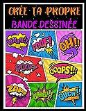 Crée Ta Propre Bande Dessinée: Bande dessinée vierge   100 pages préfabriquées à remplir avec bulles de dialogue   Papier de haute qualité   Grand format A4   BD pour adultes, ados ou enfants