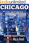 Chicago 25 Secrets - The Locals Trave...