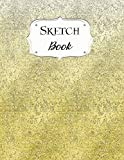 Sketch Book: Glitter   Sketchbook   Scetchpad for Drawing or Doodling   Notebook Pad for Creative Artists   #9   Gold Ombre