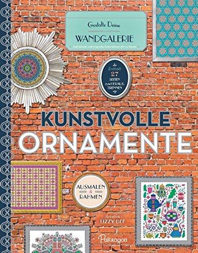 Kunstvolle Ornamente - Gestalte Deine Wandgalerie: Enthält 27 Bilder zum Heraustrennen par Lizzy Dee