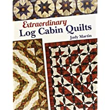 Extraordinary Log Cabin Quilts by Judy Martin (2013-11-22)