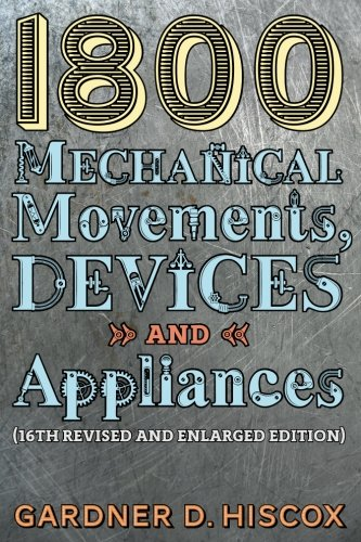 1800-mechanical-movements-devices-and-appliances-16th-enlarged-edition