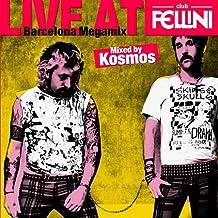 Live at Club Fellini (Mixed By Kosmos)