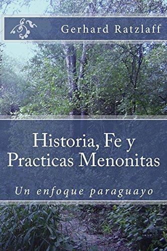 Historia, Fe y Practicas Menonitas: Un enfoque paraguayo