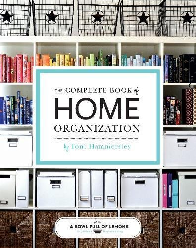 The Complete Book of Home Organization: 336 Tips and Projects