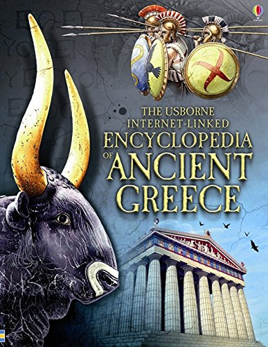 The Usborne encyclopedia of Ancient Greece (Internet Linked Reference)