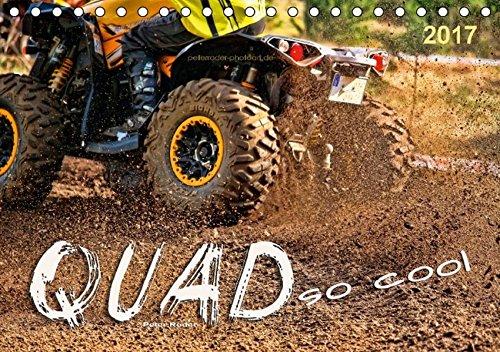 quad-so-cool-tischkalender-2017-din-a5-quer-quadfahren-unbeschreibliches-fahrgefuhl-mit-viel-suchtpo