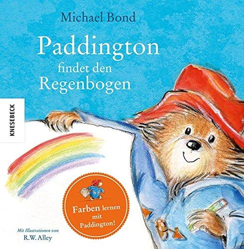 Paddington findet den Regenbogen: Farben lernen mit Paddington