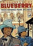 La Jeunesse de Blueberry, tome 8 - Trois Hommes pour Atlanta
