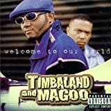 Welcome to Our World [Audio CD] Timbaland Magoo