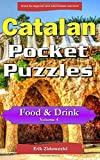 Catalan Pocket Puzzles - Food & Drink - Volume 4: A collection of puzzles and quizzes to aid your language learning (Pocket Languages)
