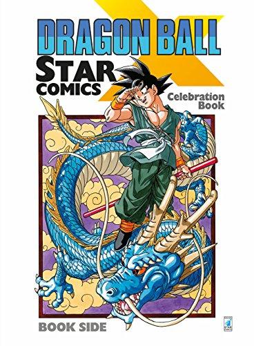 Dragon Ball x Star Comics. Celebration book. Ediz. illustrata