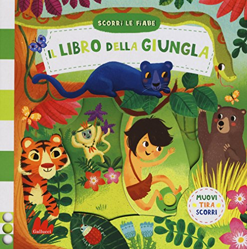 Il libro della giungla. Scorri le fiabe. Ediz. a colori