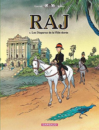 RAJ - tome 1 - Disparus de la Ville Dorée (Les)