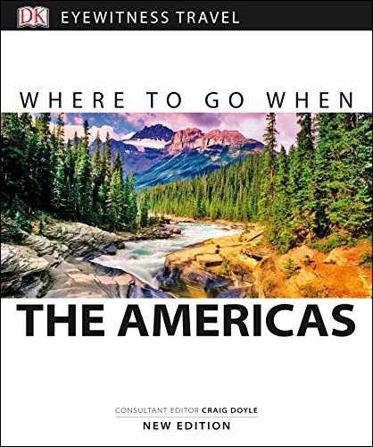 Where To Go When The Americas (DK Eyewitness Travel Guide)