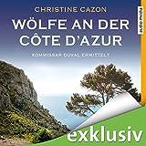 Wölfe an der Côte d'Azur (Kommissar Duval 5) - Christine Cazon