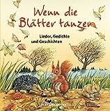 Wenn die Blätter tanzen: Lieder, Gedichte und Geschichten
