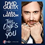 This One's For You (Feat. Zara Larsso...