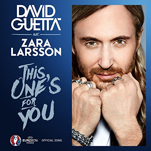 this-ones-for-you-feat-zara-larsson-official-song-uefa-euro-2016