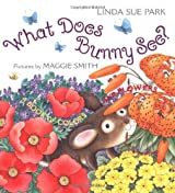 What Does Bunny See?: A Book of Colors and Flowers by Linda Sue Park (2005-03-28)