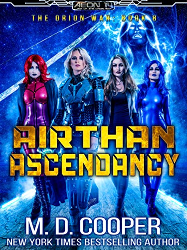 Airthan Ascendancy - A Hard Military Space Opera Adventure (Aeon 14: The Orion War Book 8) (English Edition)
