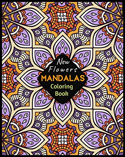 New Flowers MANDALAS Coloring Book: A Big Mandala Coloring Book with Great Variety of Mixed Mandala single side Designs and 50 Different Mandalas to Color