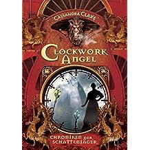 Clockwork Angel: Chroniken der Schattenjäger (1)