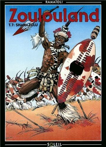 Zoulouland, tome 7 : Shakazulu