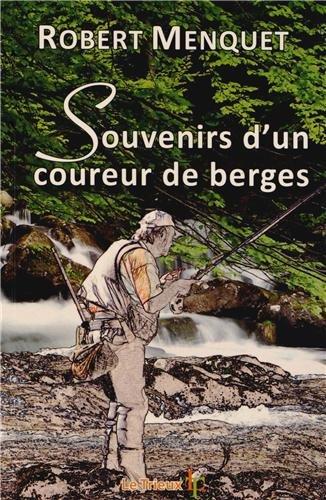 Souvenirs d'un coureur de berges par Robert Menquet