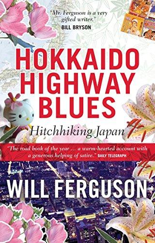 Hokkaido Highway Blues: Hitchhiking Japan por Will Ferguson