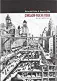 Chicago – Nueva York: Teoría, arte y arquitectura entre los siglos XIX y XX (LECTURAS DE ARQUITECTURA)