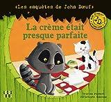 LA CREME ETAIT PRESQUE PARFAITE -J.DOEUF